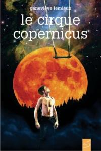 Geneviève Lemieux et Jean-Pierre Normand - Le cirque Copernicus.