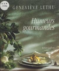 Geneviève Lethu et Daniel Mermet - Humeurs gourmandes.