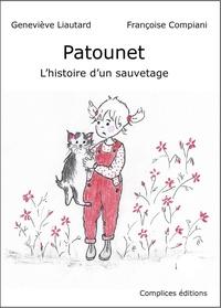 Geneviève Liautard et Françoise Compiani - Patounet - L'histoire d'un sauvetage.