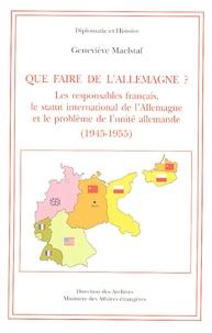 Accentsonline.fr Que faire de l'Allemagne ? - Les responsables Francais, le statut international de l'Allemagne et le problème de l'unite allemande (1945-1955) Image