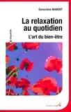 Geneviève Manent - La relaxation au quotidien - L'art du bien-être.