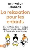 Geneviève Manent - La relaxation pour les enfants.