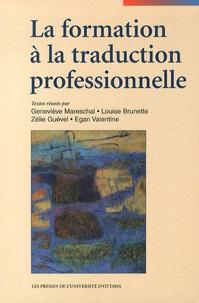 Geneviève Mareschal et Louise Brunette - La formation à la traduction professionnelle.
