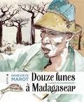 Geneviève Marot - Douze lunes à Madagascar - Carnets de vagabondages.