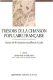Geneviève Massignon et Georges Delarue - Trésors de la chanson populaire française. Autour de 50 chansons recueillies en Acadie.