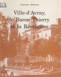 Geneviève Matheron et Jean Bazennerye - Ville-d'Avray, le baron Thierry et la Révolution.