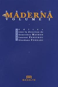 Geneviève Mathon et Laurent Feneyrou - A Bruno Maderna - Volume 1.