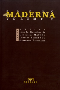 Geneviève Mathon et Laurent Feneyrou - A Bruno Maderna - Volume 2.