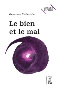 Geneviève Médevielle - Le bien et le mal.