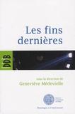 Geneviève Médevielle - Les fins dernières.