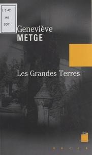 Geneviève Metge - Les grandes terres - Récit.