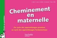 Geneviève Meyer et Dominique Larois - Cheminement en maternelle-Du cycle des apprentissages 1ers au cycle des apprentissages fondamentaux.
