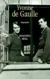 Geneviève Moll - YVONNE DE GAULLE. - L'inattendue.