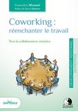 Geneviève Morand - Coworking : réenchanter le travail - Vers la collaboration créatrice.