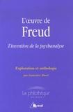 Geneviève Morel - L'oeuvre de Freud L'invention de la psychanalyse - Exploration et anthologie.