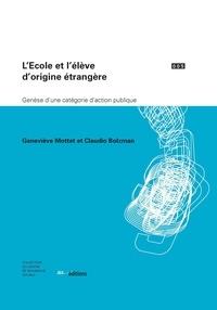 Genevieve Mottet - L'école et l'élève d'origine étrangère : genèse d'une catégorie d'action publique.