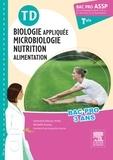 Geneviève Moussy-Binet et Michaëla Rusnac - TD Biologie appliquée, microbiologie, nutrition-alimentation Tle Bac Pro ASSP.