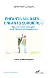 Geneviève N'Koussou - Enfants soldats... enfants sorciers ? - Approche anthropologique dans l'Afrique des Grands Lacs.
