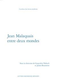 Geneviève Nakach et Julien Roumette - Jean Malaquais entre deux mondes.