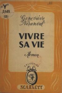Geneviève Néranval - Vivre sa vie.
