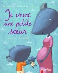 Geneviève Noël et Hervé Le Goff - Je veux une petite soeur - Les aventures de Mélanie Souris.