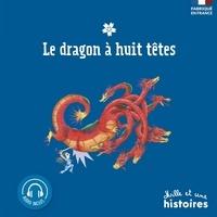 Geneviève Noël et Chiaki Miyamoto - Le dragon à huit têtes.