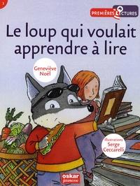 Geneviève Noël - Le loup qui voulait apprendre à lire.