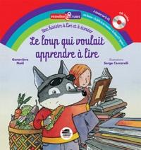 Geneviève Noël et Serge Ceccarelli - Le loup qui voulait apprendre à lire. 1 CD audio