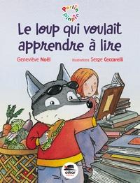Geneviève Noël et Serge Ceccarelli - Le loup qui voulait apprendre à lire.
