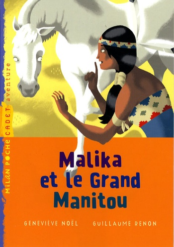 Geneviève Noël - Malika et le Grand Manitou.