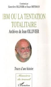 IBM ou la tentation totalitaire - Archives de jean Ollivier.pdf