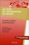 Geneviève Paquette et Chantal Plourde - Au coeur de l'intervention de groupe - Nouvelles pratiques psychoéducatives.