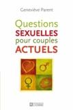 Geneviève Parent - Questions sexuelles pour couples actuels.