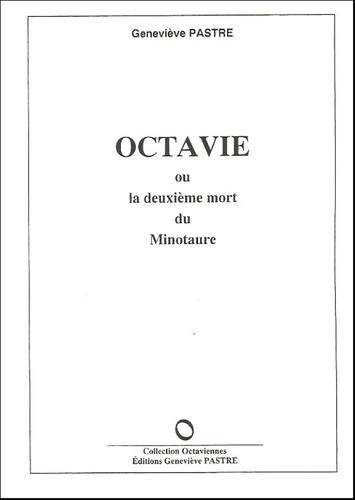 Geneviève Pastre - Octavie ou la deuxième mort du Minotaure.