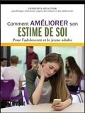 Geneviève Pelletier - Comment améliorer son estime de soi - Pour l'adolescent et le jeune adulte.
