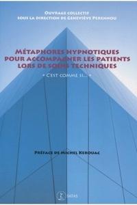 """Geneviève Perennou - Métaphores hypnotiques pour accompagner les patients lors de soins techniques - """"C'est comme si...""""."""