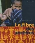 Geneviève Perret et Georges Breguet - La fibre des ancêtres - Trésors textiles d'Indonésie de la collection Georges Breguet.
