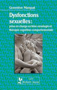 Geneviève Perronny Marquat - Dysfonctions sexuelles - Prise en charge en kiné-sexologie et en thérapie cognitivo-comportementale.