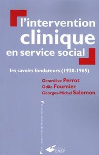 Geneviève Perrot et Odile Fournier - L'intervention clinique en service social - Les savoirs fondamentaux (1920-1965).