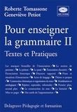 Geneviève Petiot et Roberte Tomassone - Pour enseigner la grammaire. - Tome 2, Textes et pratiques, avec CD-ROM.