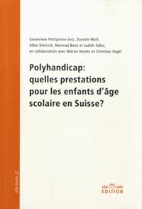 Geneviève Petitpierre et Danièle Wolf - Polyhandicap : quelles prestations pour les enfants d'âge scolaire en Suisse ?.
