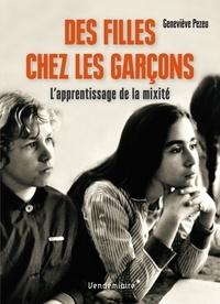 Geneviève Pezeu - Des filles chez les garçons - L'apprentissage de la mixité.