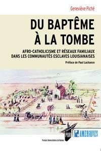Du baptême à la tombe - Afro-catholicisme et réseaux familiaux dans les communautés esclaves louisianaises.pdf