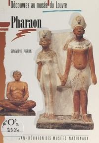 Geneviève Pierrat et  Département des antiquités égy - Pharaon.