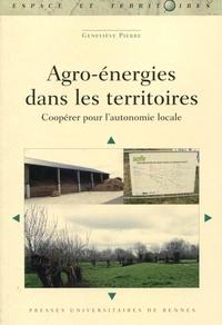 Geneviève Pierre - Agro-énergies dans les territoires - Coopérer pour l'autonomie locale.