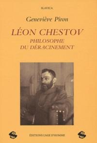 Geneviève Piron - Léon Chestov, philosophe du déracinement - La genèse de l'oeuvre.