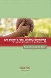 Geneviève Portevin-Serre - Enseigner à des enfants déficients - Une pratique professionnelle spécifique en IME.