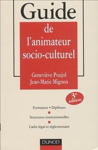 Geneviève Poujol et Jean-Marie Mignon - Guide de l'animateur socio-culturel.
