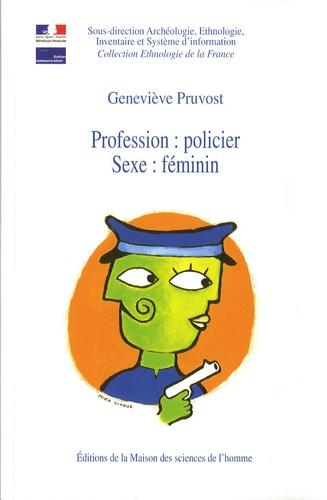 Geneviève Pruvost - Profession : policier - Sexe : féminin.