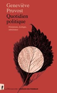 Geneviève Pruvost - Quotidien politique - Féminisme, écologie, subsistance.